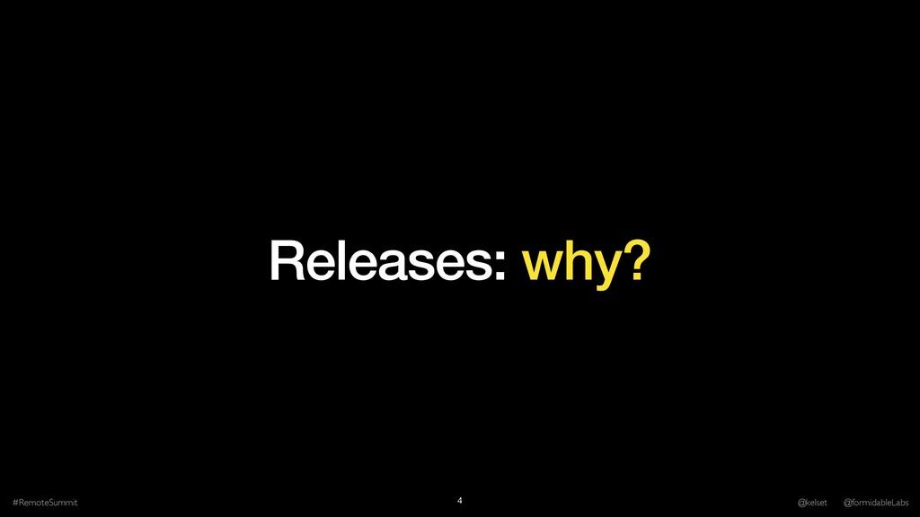 Releases: why? #RemoteSummit @kelset @formidabl...