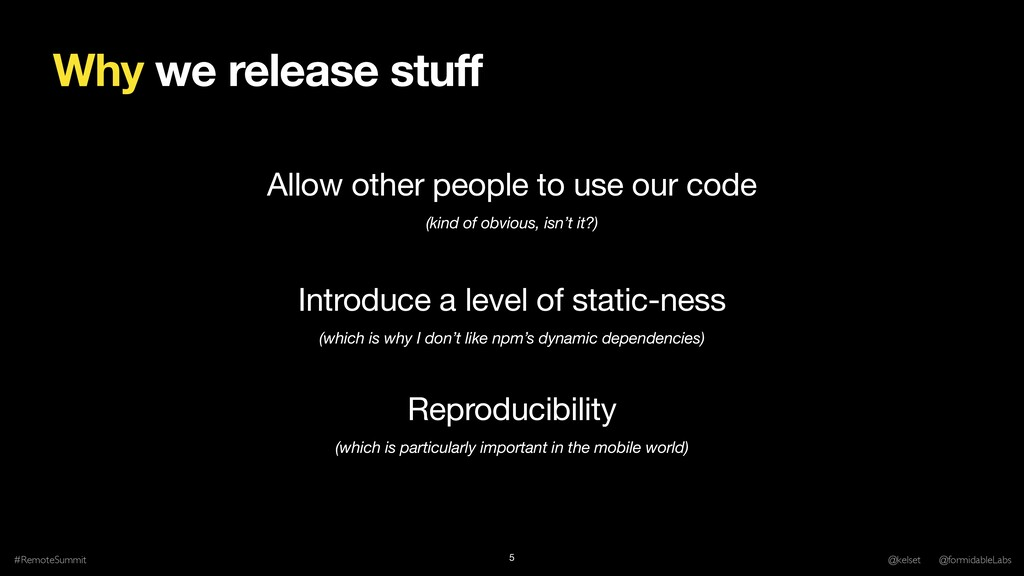 Why we release stuff Allow other people to use ...