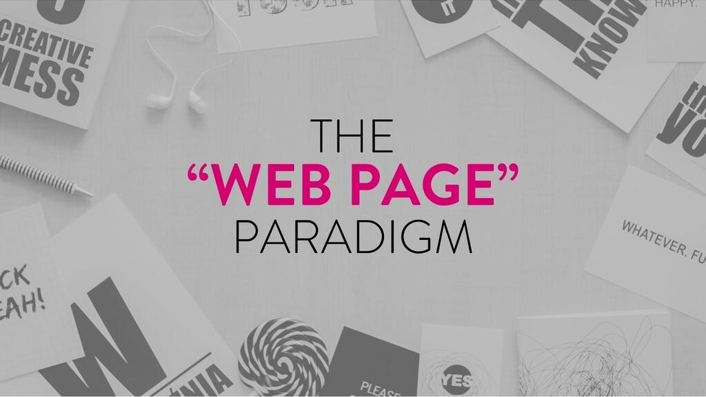 "@marktimemedia THE ""WEB PAGE"" PARADIGM"