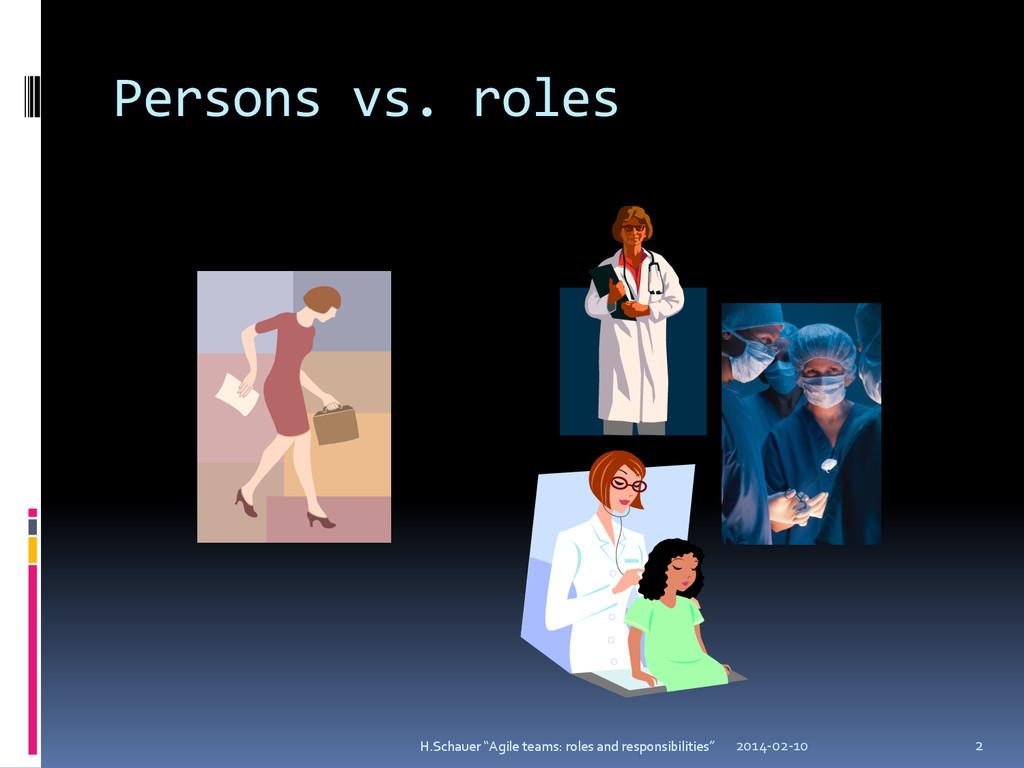 """Persons vs. roles 2014-02-10 2 H.Schauer """"Agile..."""