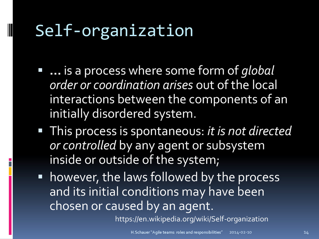 Self-organization  … is a process where some f...