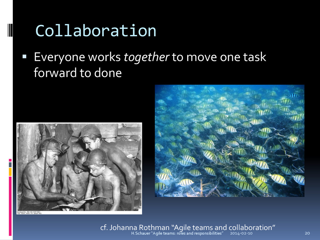 Collaboration  Everyone works together to move...
