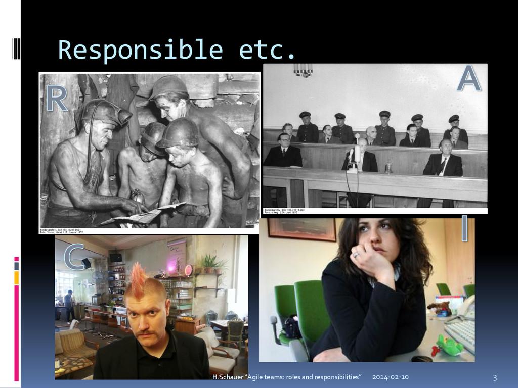 """Responsible etc. 2014-02-10 3 H.Schauer """"Agile ..."""