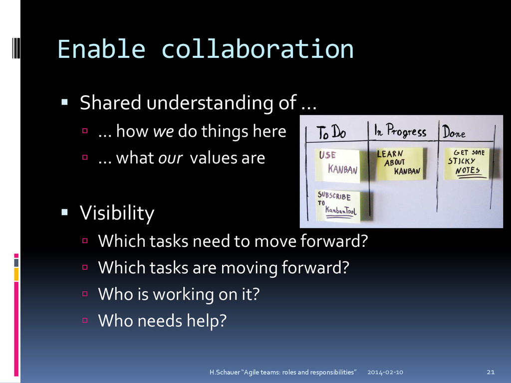 Enable collaboration  Shared understanding of ...