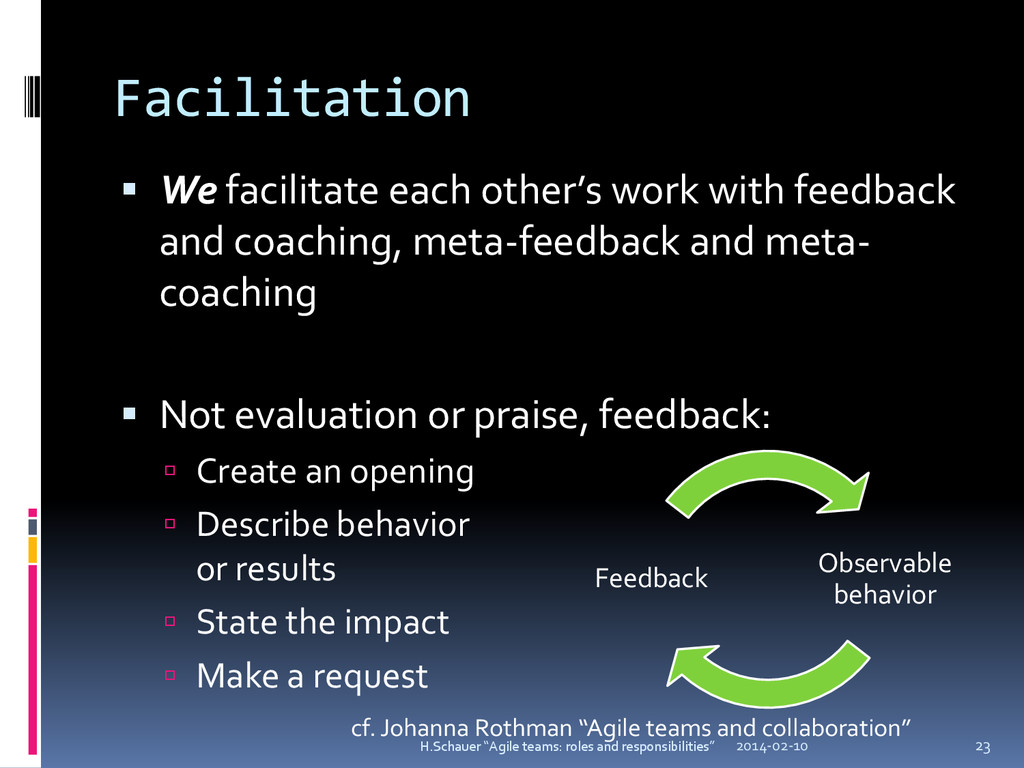 Facilitation  We facilitate each other's work ...