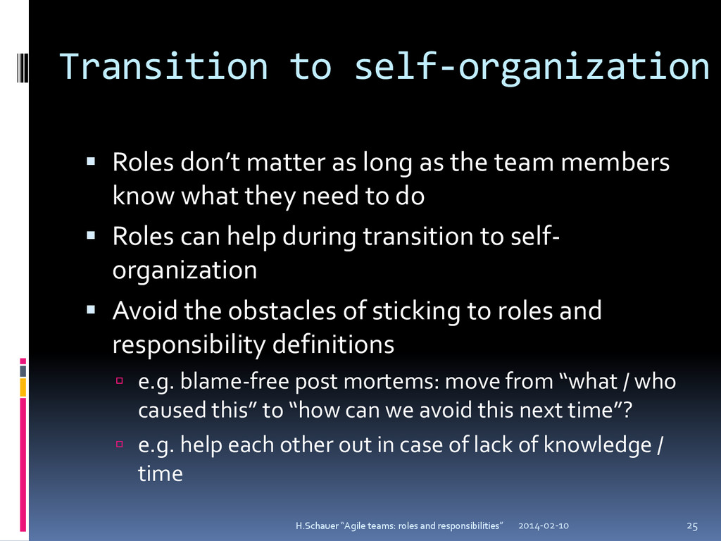 Transition to self-organization  Roles don't m...