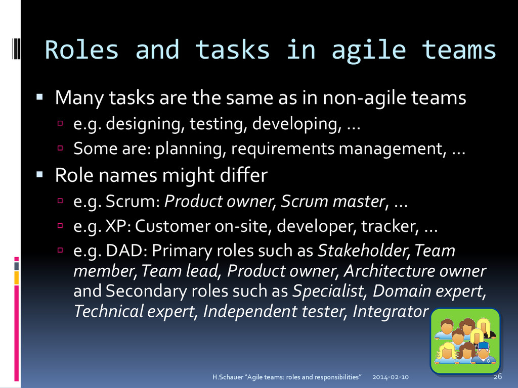 Roles and tasks in agile teams  Many tasks are...