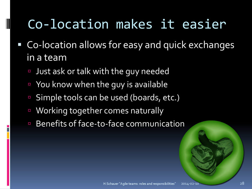Co-location makes it easier  Co-location allow...