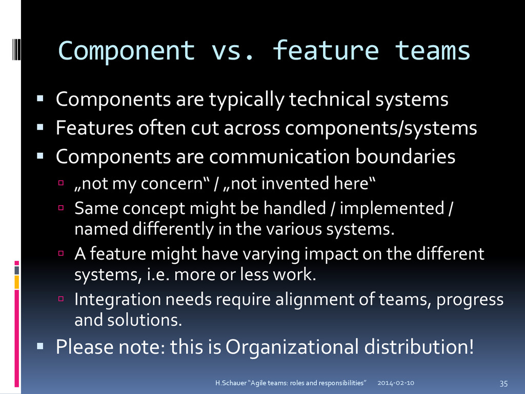 Component vs. feature teams  Components are ty...