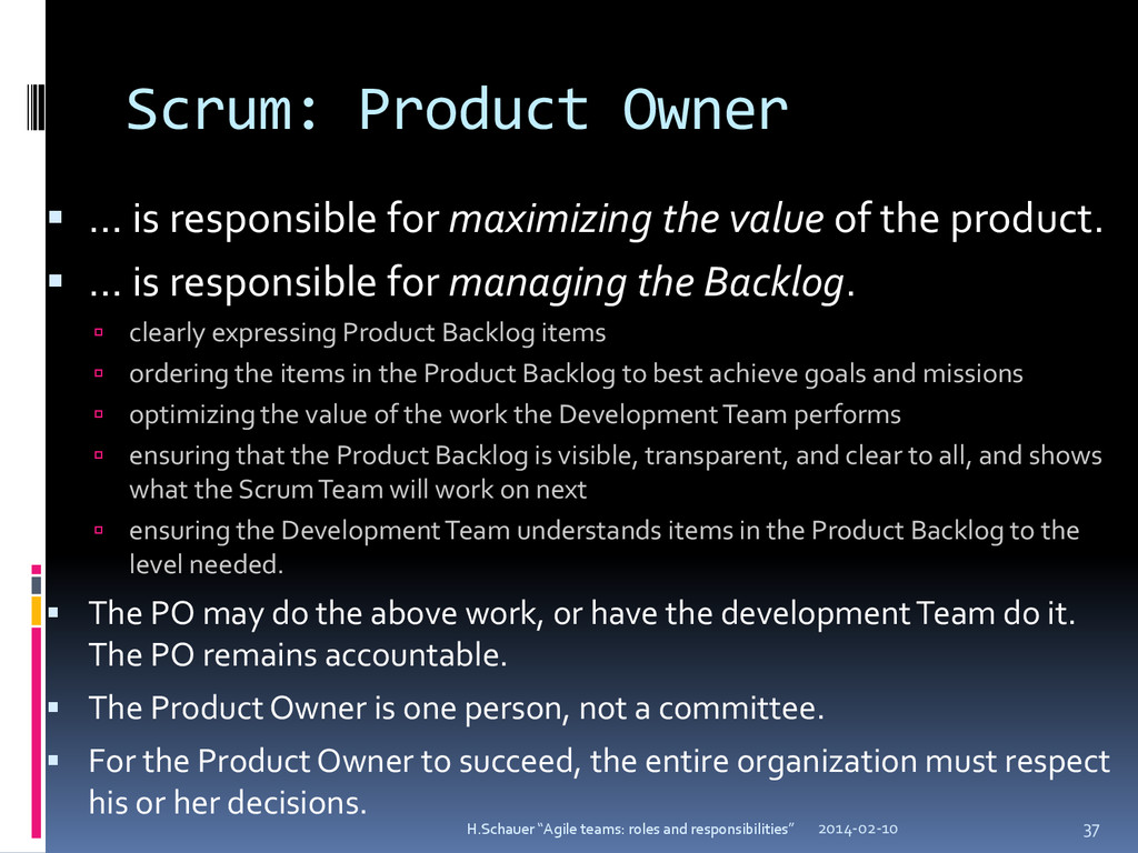 Scrum: Product Owner  … is responsible for max...