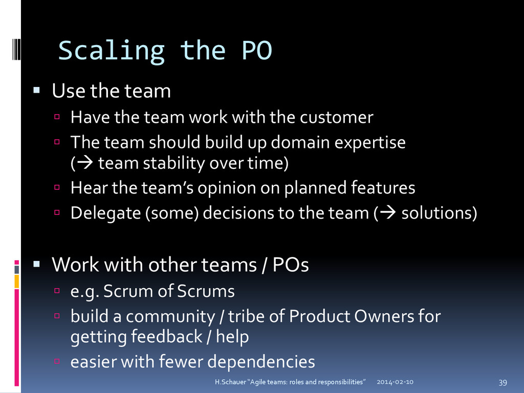 Scaling the PO  Use the team  Have the team w...
