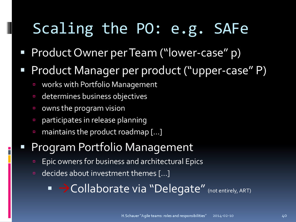 Scaling the PO: e.g. SAFe  Product Owner per T...