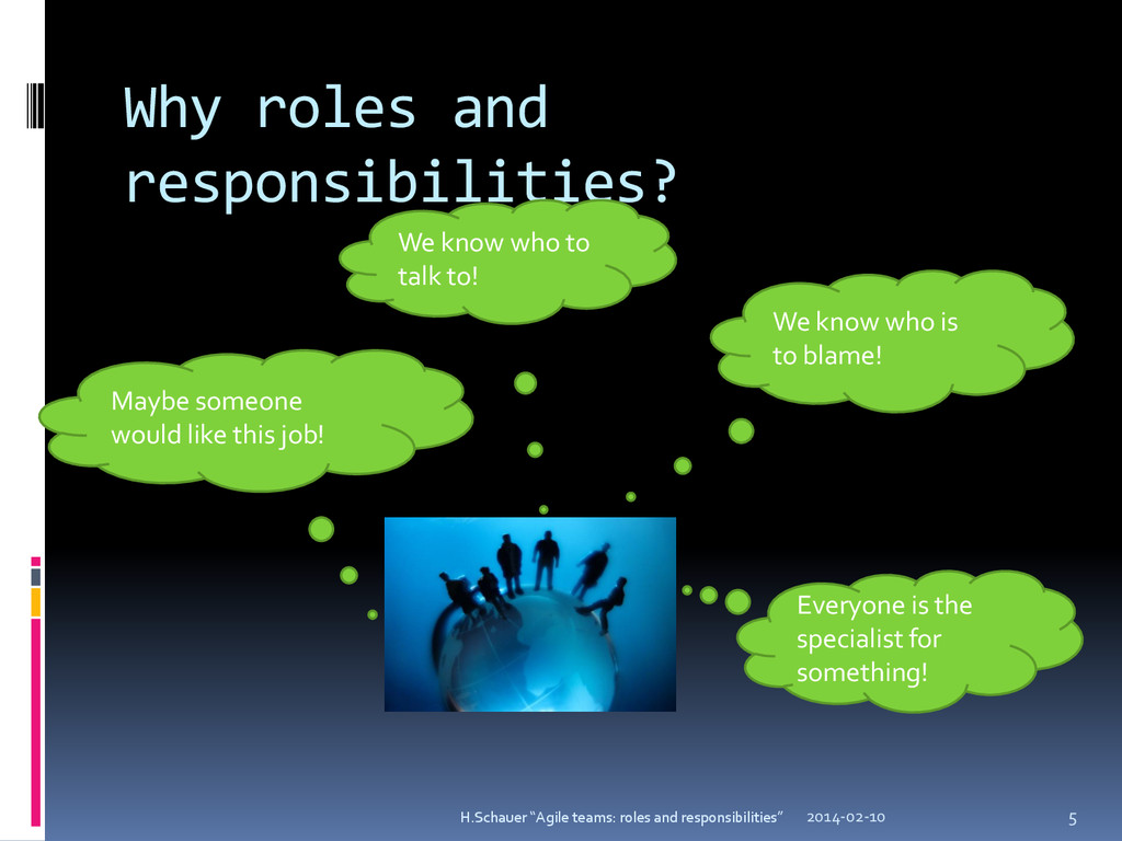 Why roles and responsibilities? We know who to ...