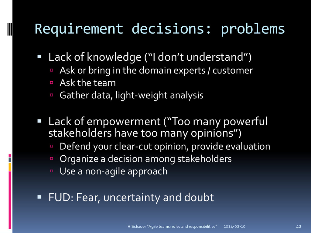 Requirement decisions: problems  Lack of knowl...