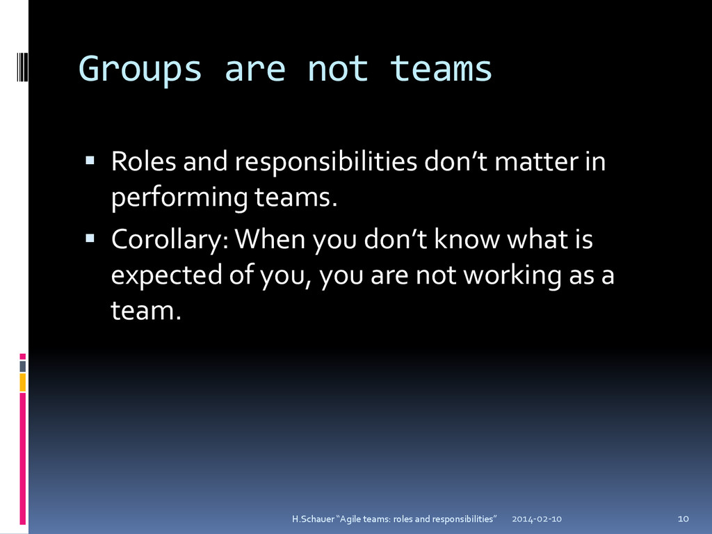 Groups are not teams  Roles and responsibiliti...