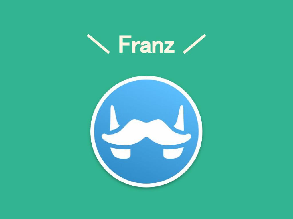 \ Franz /