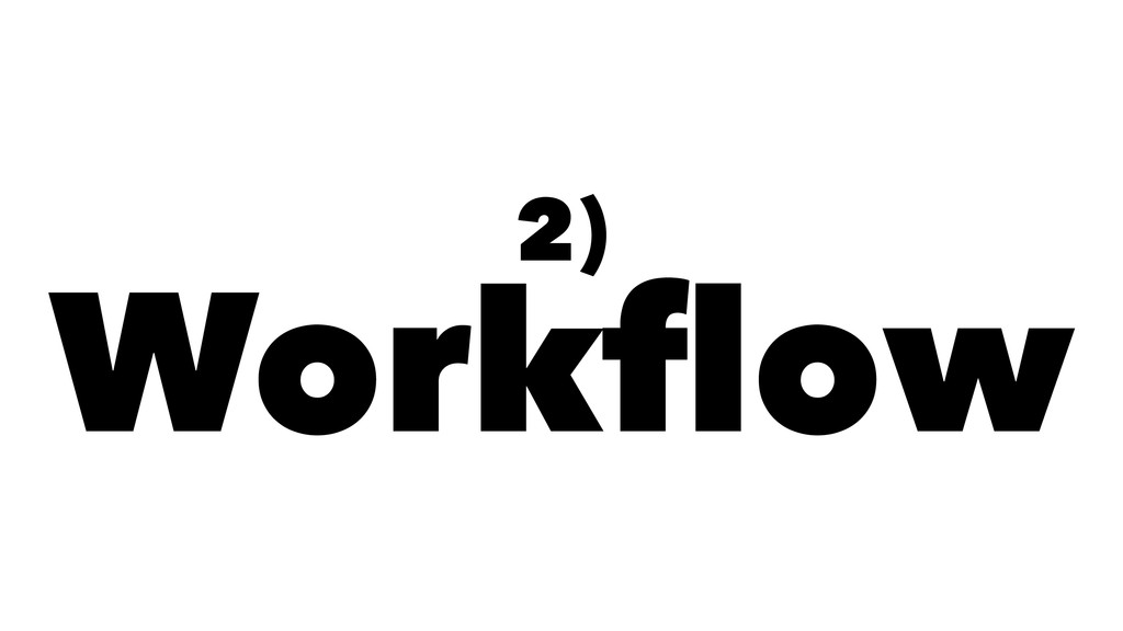 2) Workflow