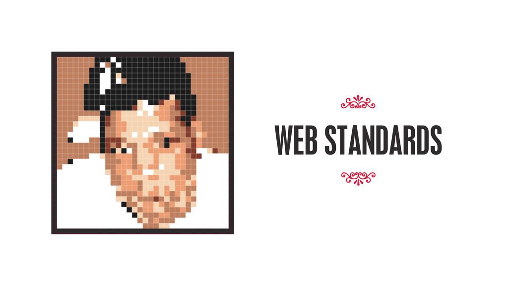 WEB STANDARDS 7 7