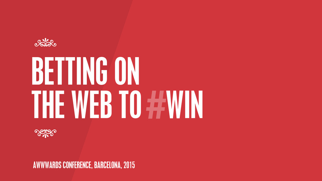 BETTING ON THE WEB TO WIN 7 7 # AWWWARDS CONFER...