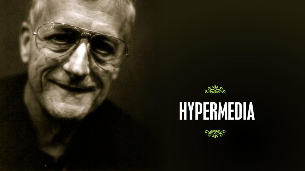 – Ted Nelson HYPERMEDIA 7 7