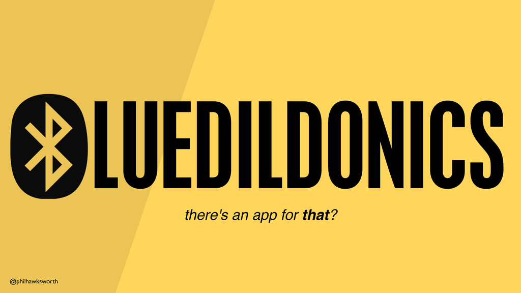 @philhawksworth LUEDILDONICS there's an app for...