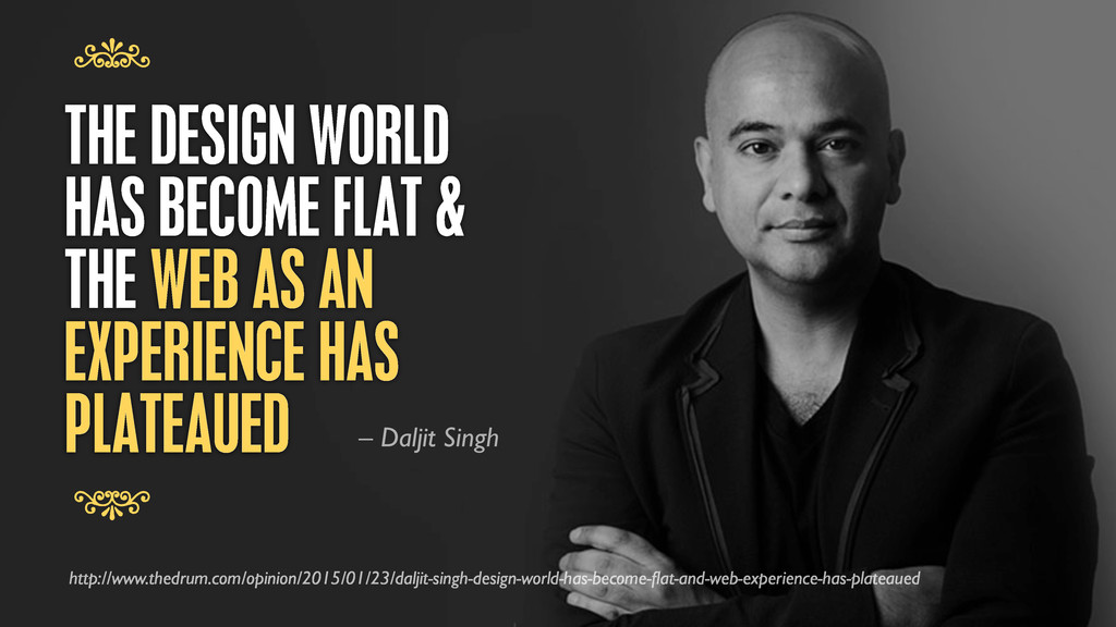 THE DESIGN WORLD HAS BECOME FLAT & THE WEB AS A...
