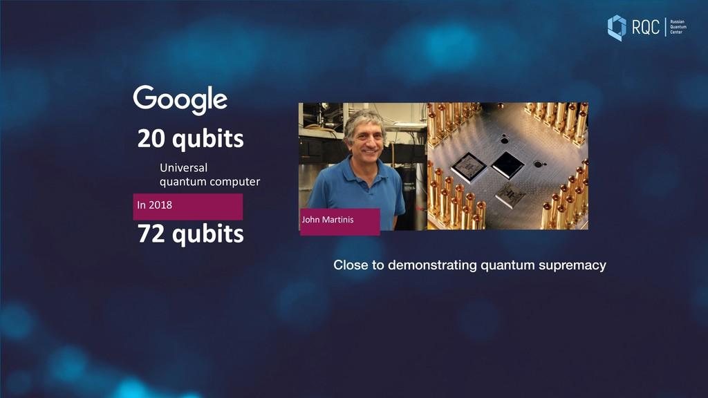 John Martinis 20 qubits Universal quantum compu...
