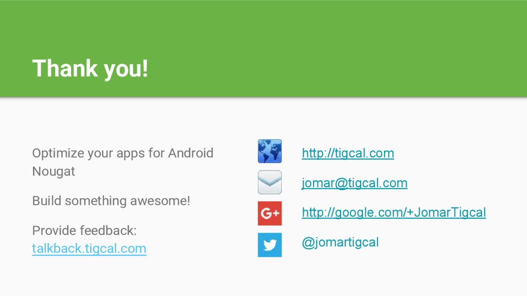 Thank you! Optimize your apps for Android Nouga...