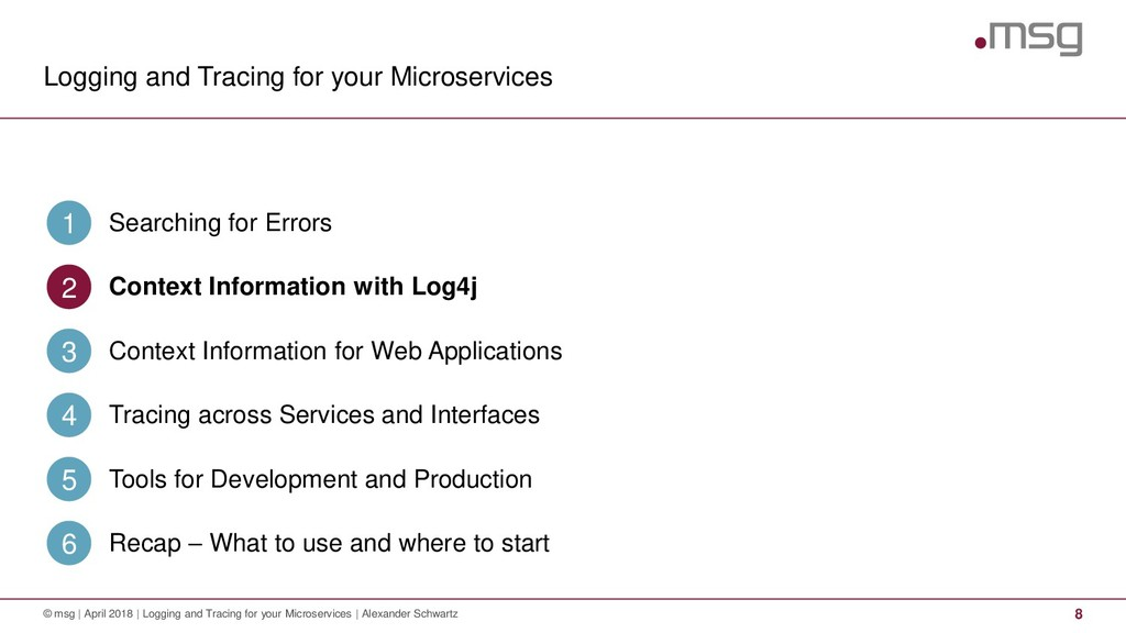 Logging and Tracing for your Microservices 8 © ...