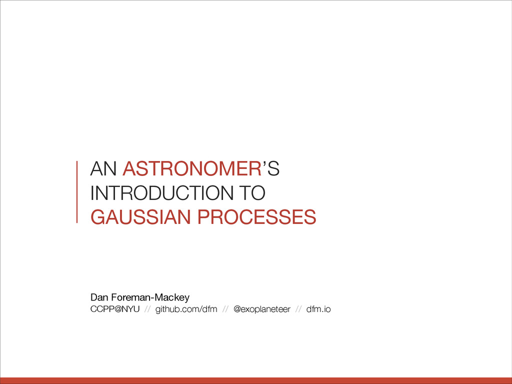 AN ASTRONOMER'S INTRODUCTION TO GAUSSIAN PROCES...