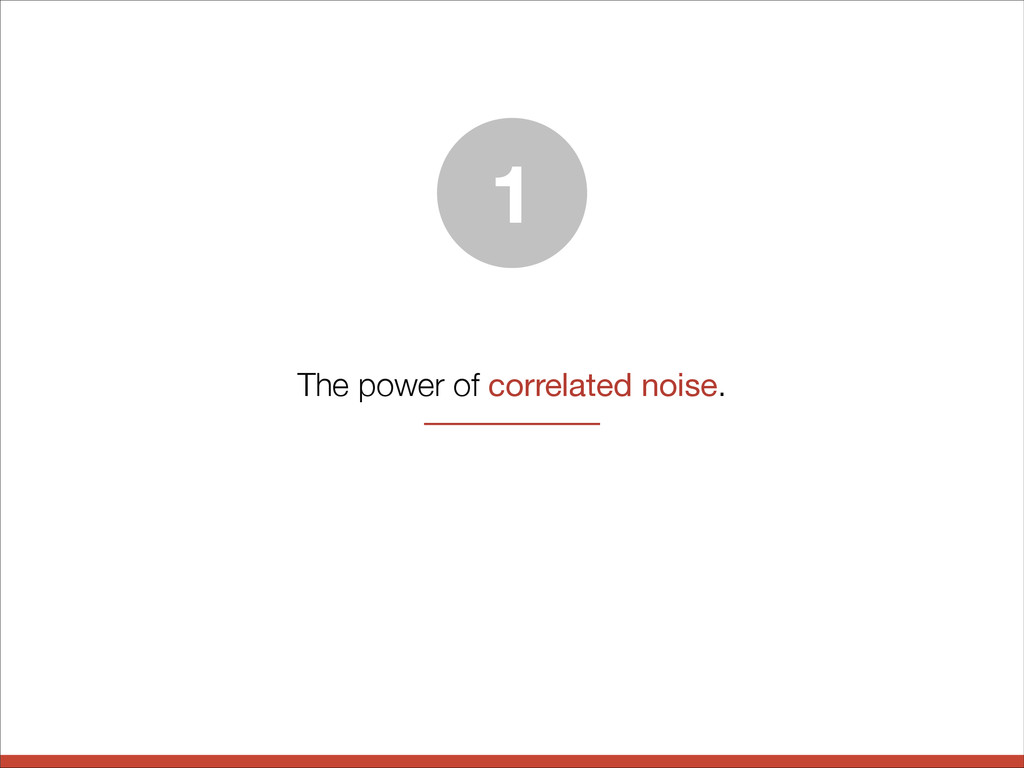 The power of correlated noise. 1