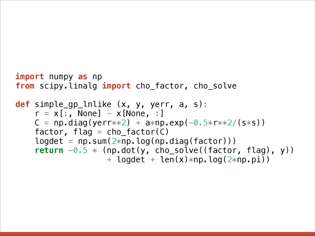 import numpy as np from scipy.linalg import cho...