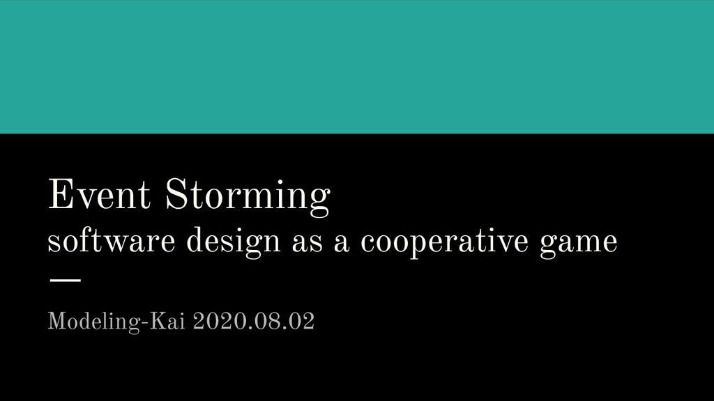 Event Storming software design as a cooperative...