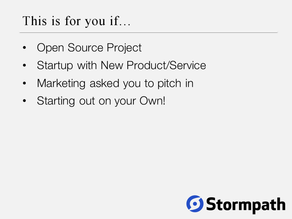 This is for you if… • Open Source Project • Sta...