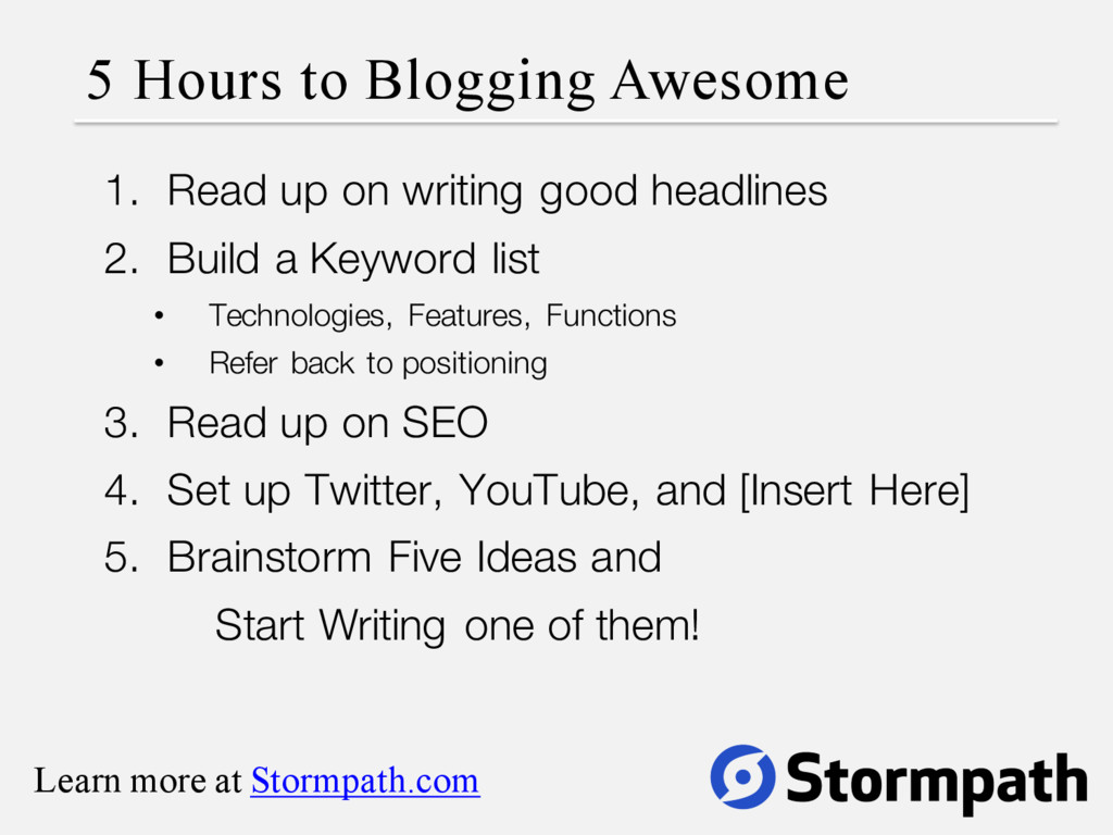 5 Hours to Blogging Awesome 1. Read up on writi...