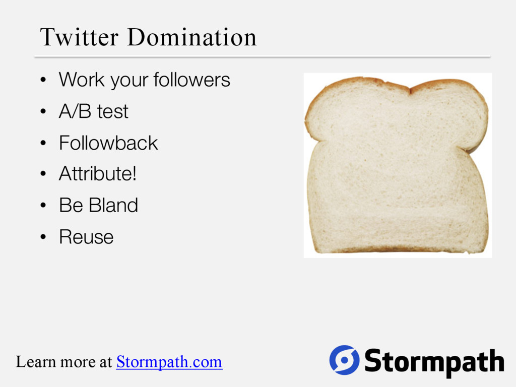 Twitter Domination • Work your followers • A/B ...