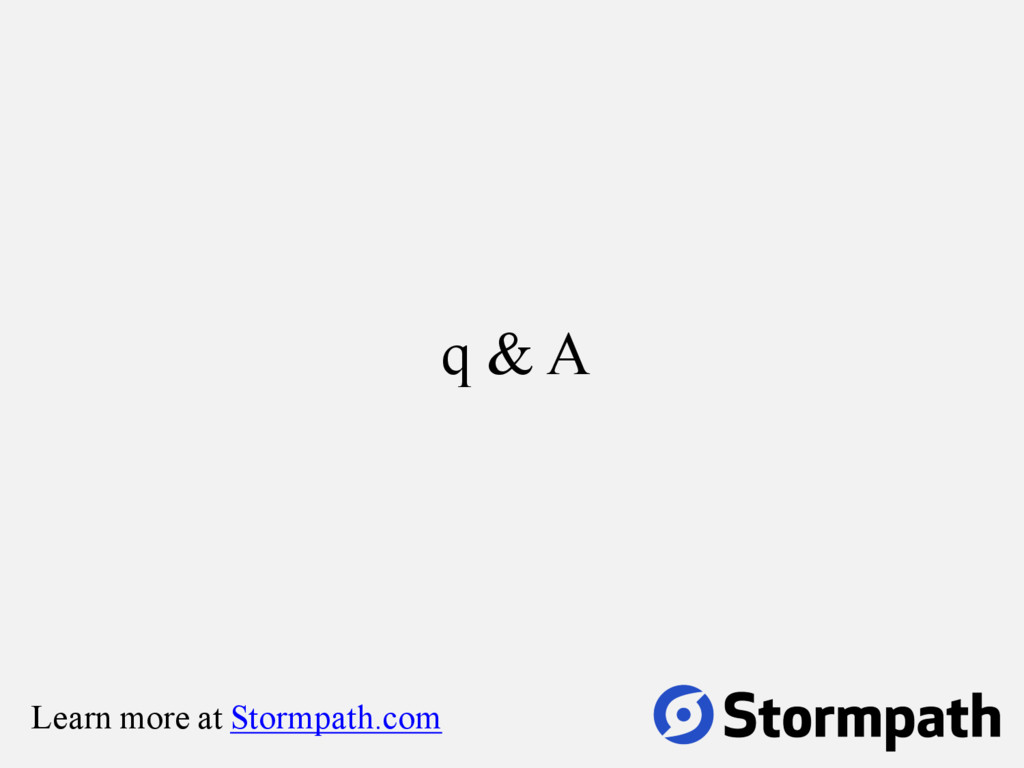 q & A Learn more at Stormpath.com