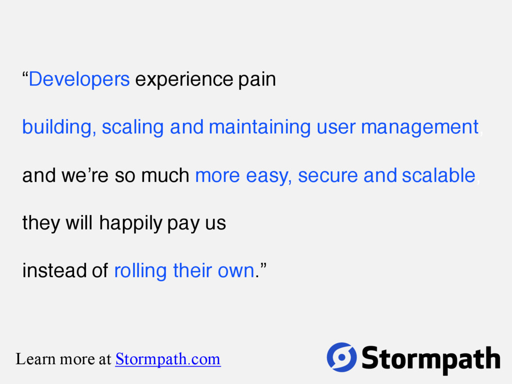 """""""Developers experience pain building, scaling a..."""