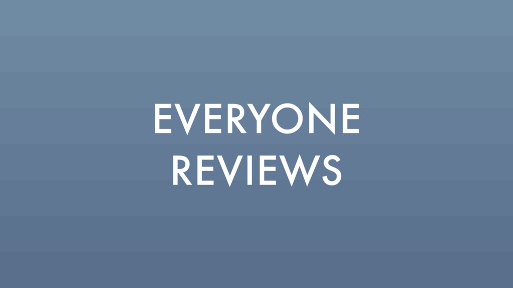 EVERYONE REVIEWS