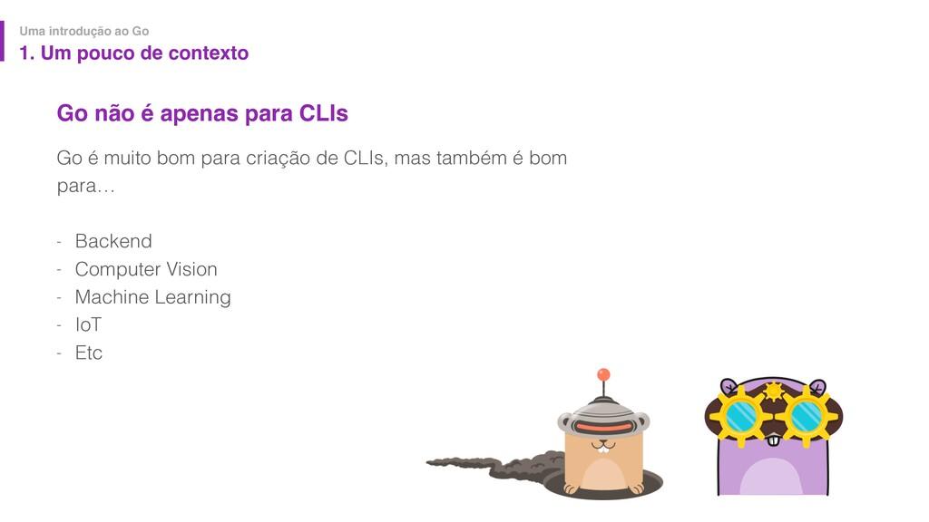 Go não é apenas para CLIs Go é muito bom para c...