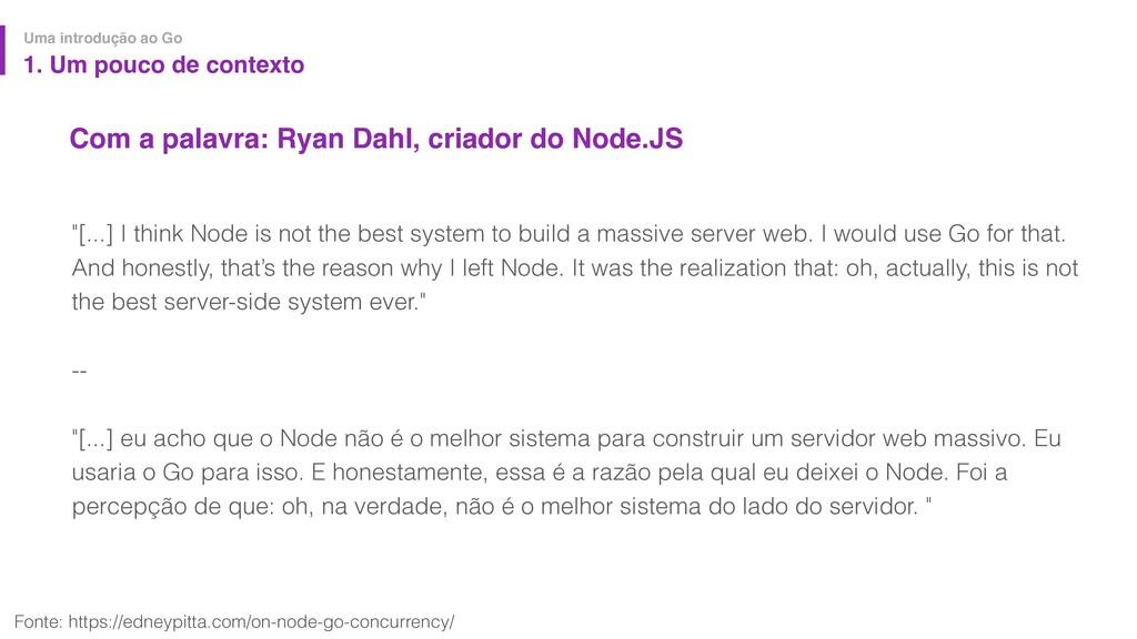 Com a palavra: Ryan Dahl, criador do Node.JS Um...