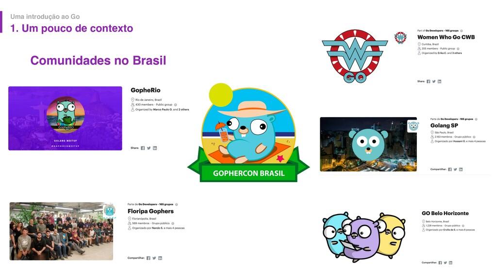 Comunidades no Brasil Uma introdução ao Go 1. U...