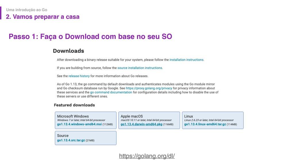 Passo 1: Faça o Download com base no seu SO Uma...