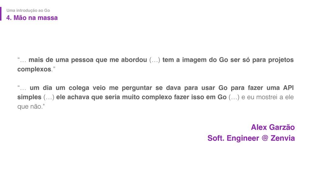 """Alex Garzão Soft. Engineer @ Zenvia """"… mais de ..."""