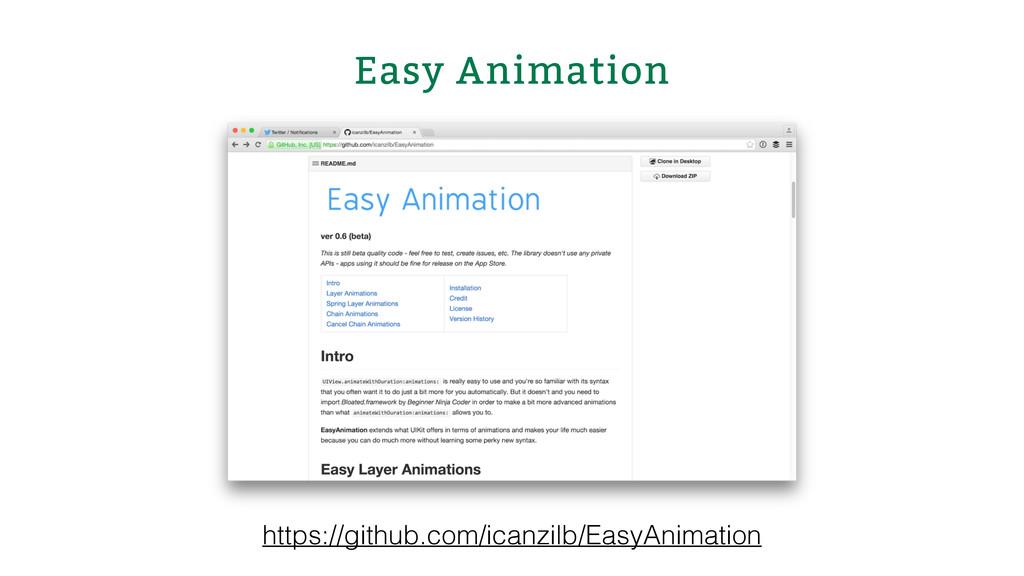 Easy Animation https://github.com/icanzilb/Easy...