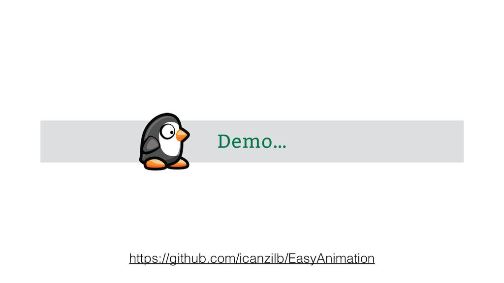 Demo… https://github.com/icanzilb/EasyAnimation