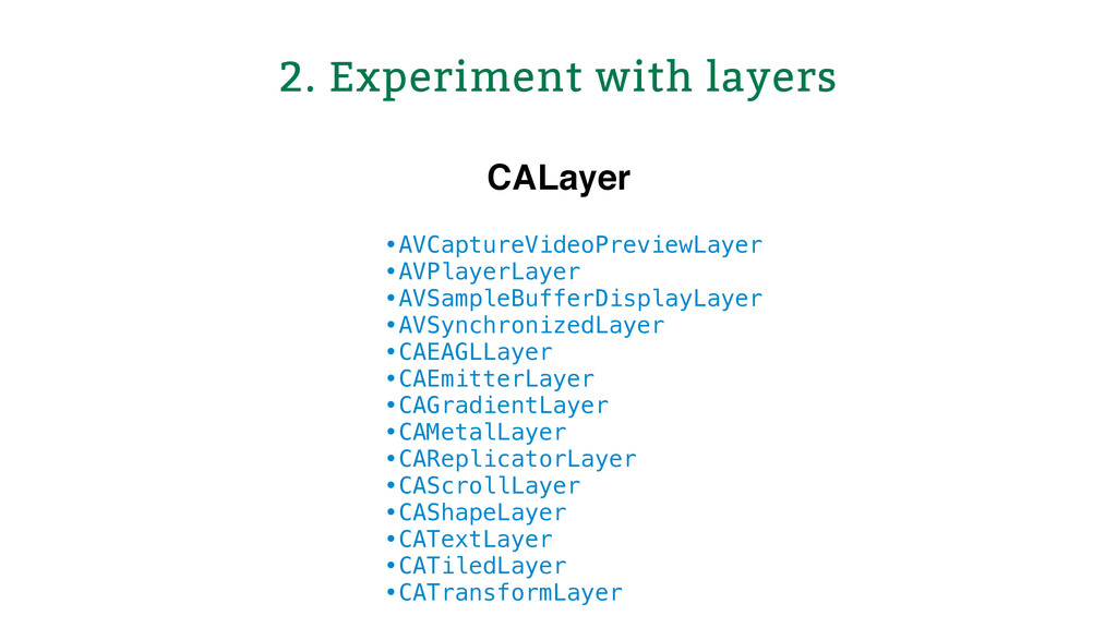 2. Experiment with layers • AVCaptureVideoPrevi...