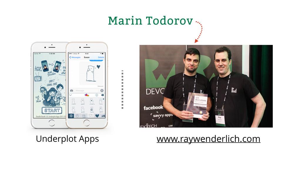 Marin Todorov Underplot Apps www.raywenderlich....