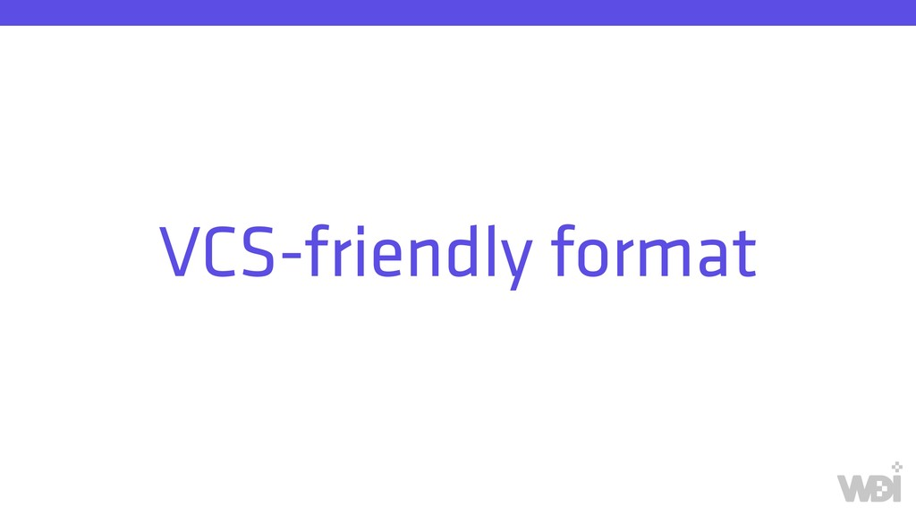 VCS-friendly format