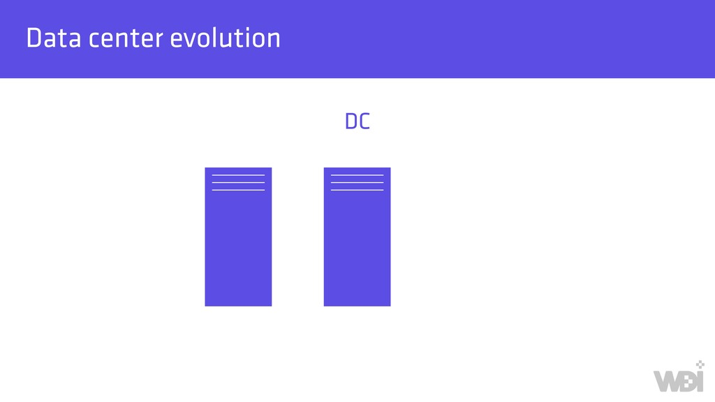 Data center evolution DC
